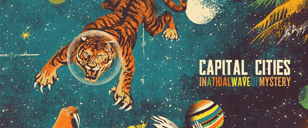 "Capital Cities | ""In A Tidal Wave of Mystery"""