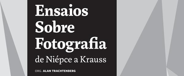 """Ensaios sobre fotografia"" | Alan Trachtenberg (Org.)"