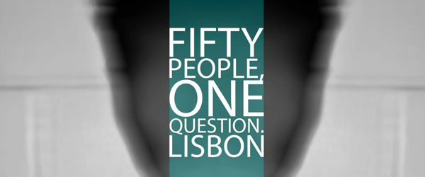 Fifty People, One Question. Lisbon