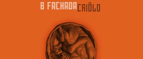 """B Fachada   """"Criôlo"""""""