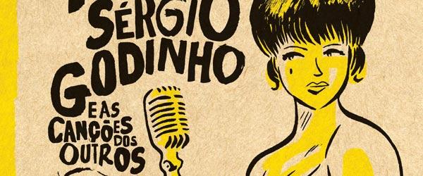 """""""Caríssimas 40 Canções. Sérgio Godinho e as Canções dos Outros"""""""