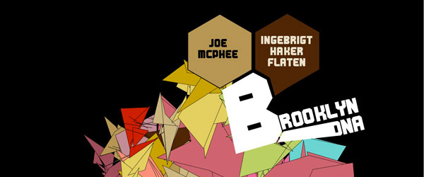 "Joe McPhee & Ingebrigt Haker Flaten | ""Brooklyn DNA"""
