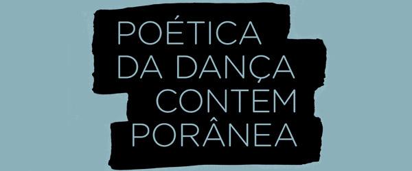 Poética da Dança Contemporânea | Laurence Louppe