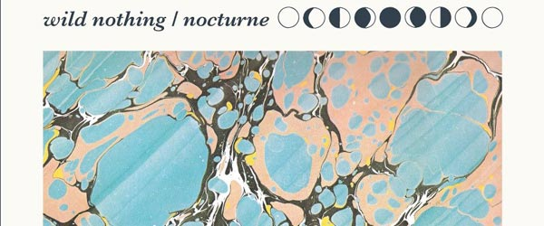 Wild Nothing | Nocturne