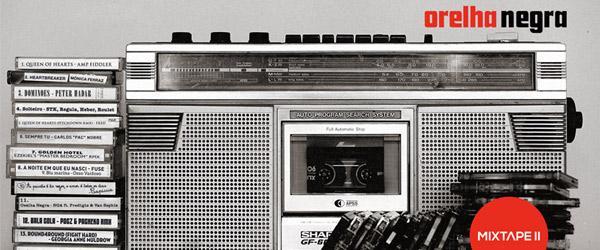 "Orelha Negra | ""Mixtape II"""