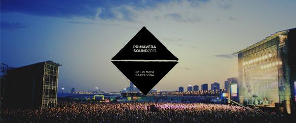 Primavera Sound 2013 | Barcelona