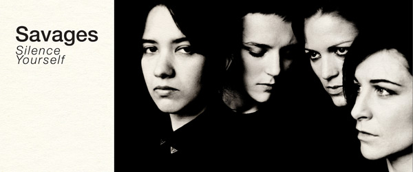 "Savages | ""Silence Yourself"""