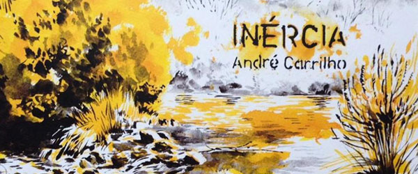 """Inércia"" | André Carrilho"