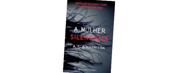 """""""A mulher silenciosa""""   A. S. A. Harrisson"""