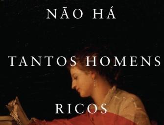 """""""Não Há Tantos Homens Ricos Como Mulheres Bonitas Que os Mereçam"""" de Helena Vasconcelos"""