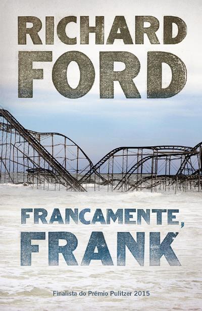 """Francamente, Frank"" de Richard Ford - Porto Editora"