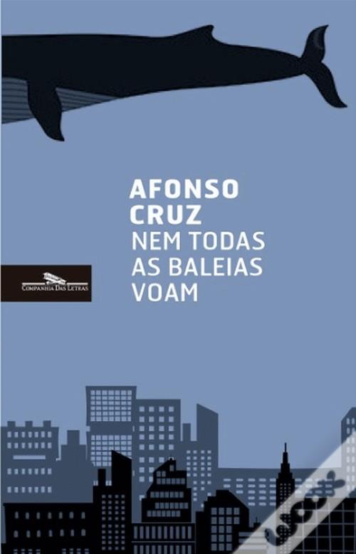 """""""Nem todas as baleias voam"""" Afonso Cruz"""