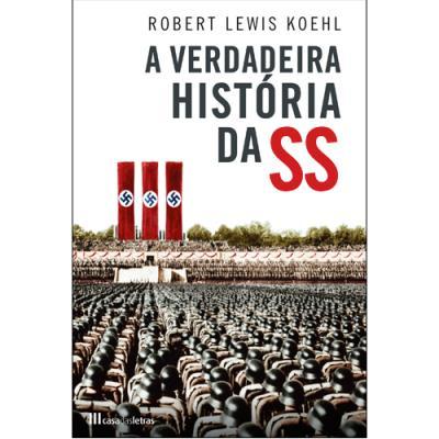 """""""A verdadeira história das SS"""" (Casa das Letras)"""