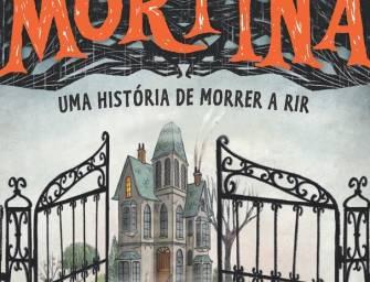 """""""Mortina – Uma História de Morrer a Rir"""" de Barbara Cantini"""